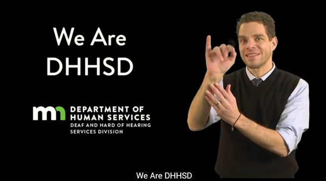 A man is signing in ASL in front of a background that says We Are DHHSD, along with a logo of the MN Department of Human Services